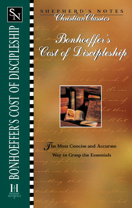 Bonhoeffer's the Cost of Discipleship By: