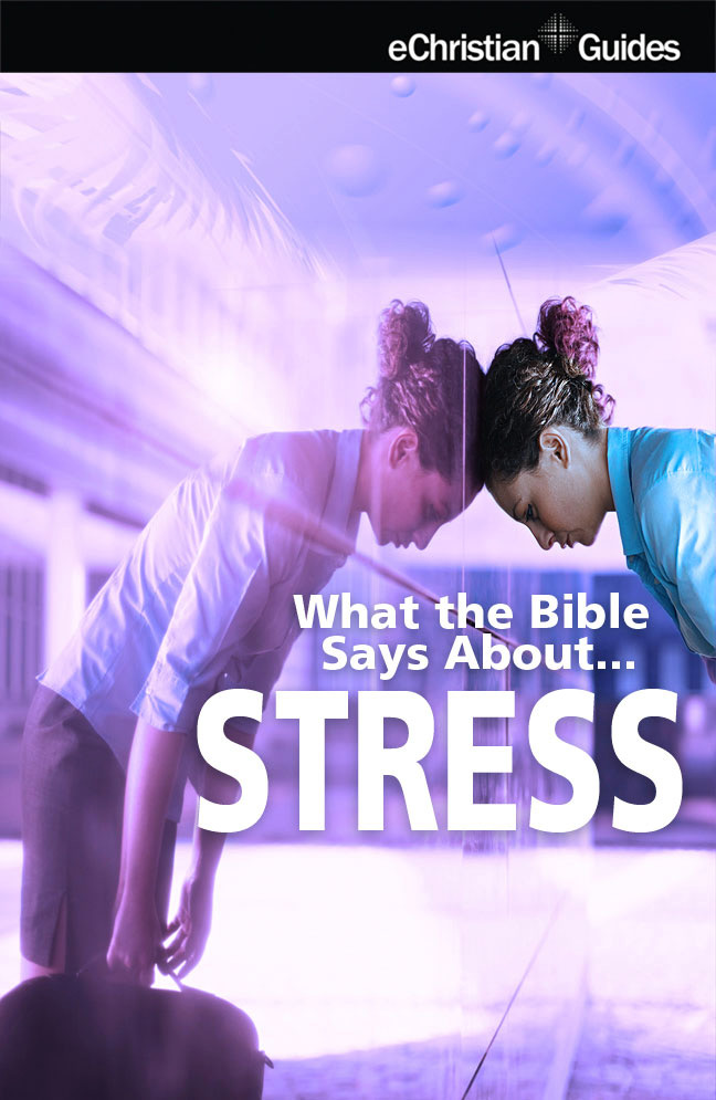 What the Bible Says About Stress