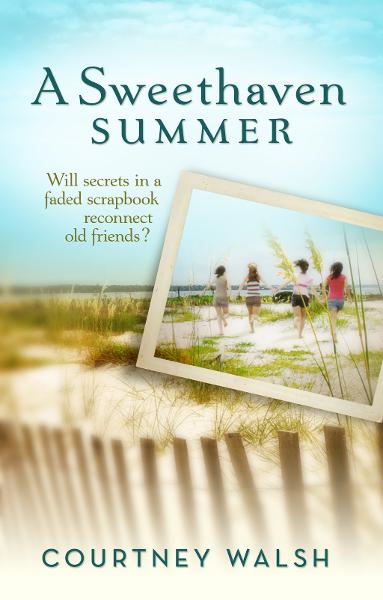 A Sweethaven Summer By: Courtney Walsh