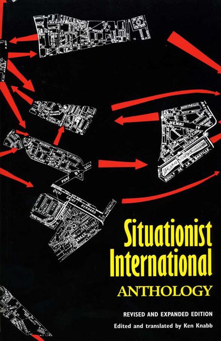 Situationist International Anthology: Revised and Expanded Edition By: Ken Knabb