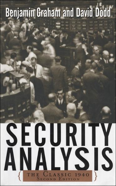 Security Analysis: The Classic 1940 Edition By:  David Dodd,Benjamin Graham