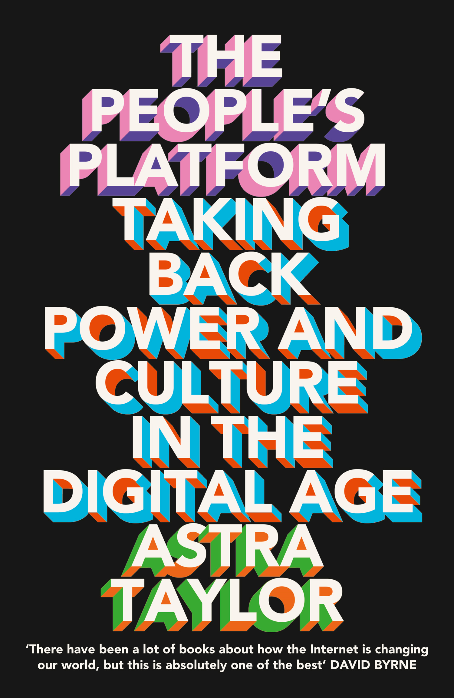 The People?s Platform: Taking Back Power and Culture in the Digital Age