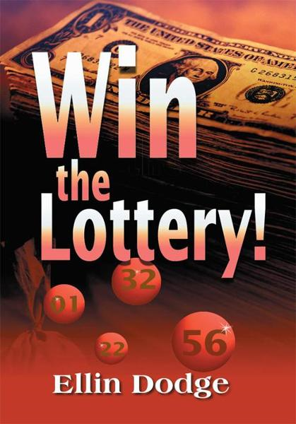 Win the Lottery! By: Ellin Dodge