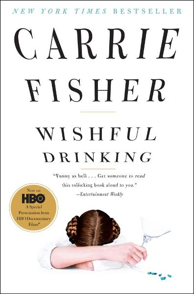 Wishful Drinking By: Carrie Fisher