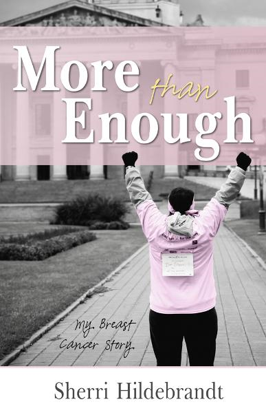 More Than Enough: My Breast Cancer Story