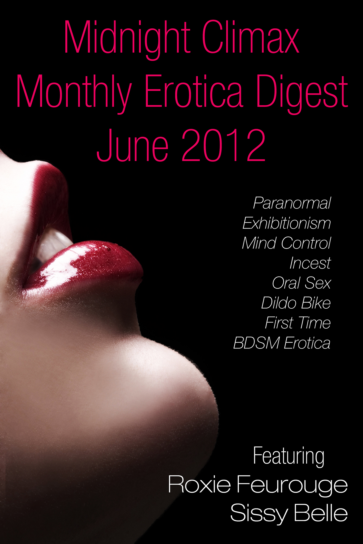 Midnight Climax Monthly Erotica Digest: June 2012 (Paranormal, Exhibitionism, Mind Control, Incest, Oral Sex, Dildo Bike, First Time, BDSM Erotica)