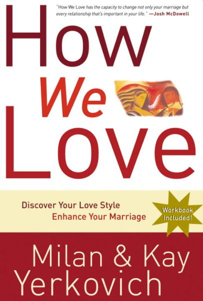 How We Love By: Kay Yerkovich,Milan Yerkovich