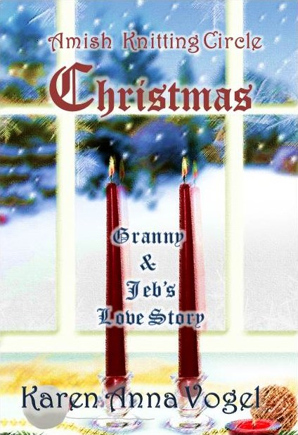Amish Knitting Circle Christmas - Granny & Jeb's Love Story By: Karen Anna Vogel