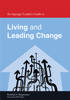 An Asperger Leader's Guide to Living and Leading Change