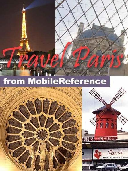 Travel Paris, France: Illustrated City Guide, Phrasebook, And Maps (Mobi Travel) By: MobileReference