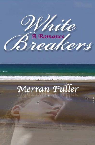 White Breakers By: Merran Fuller