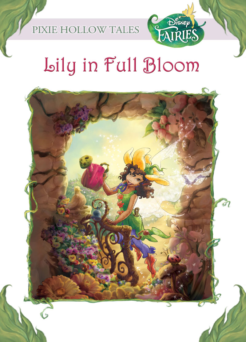 Disney Fairies:  Lily in Full Bloom By: Laura Driscoll