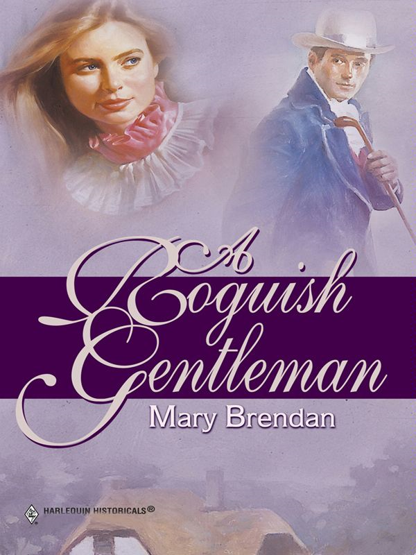 A Roguish Gentleman By: Mary Brendan