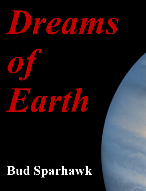 Dreams of Earth By: Bud Sparhawk