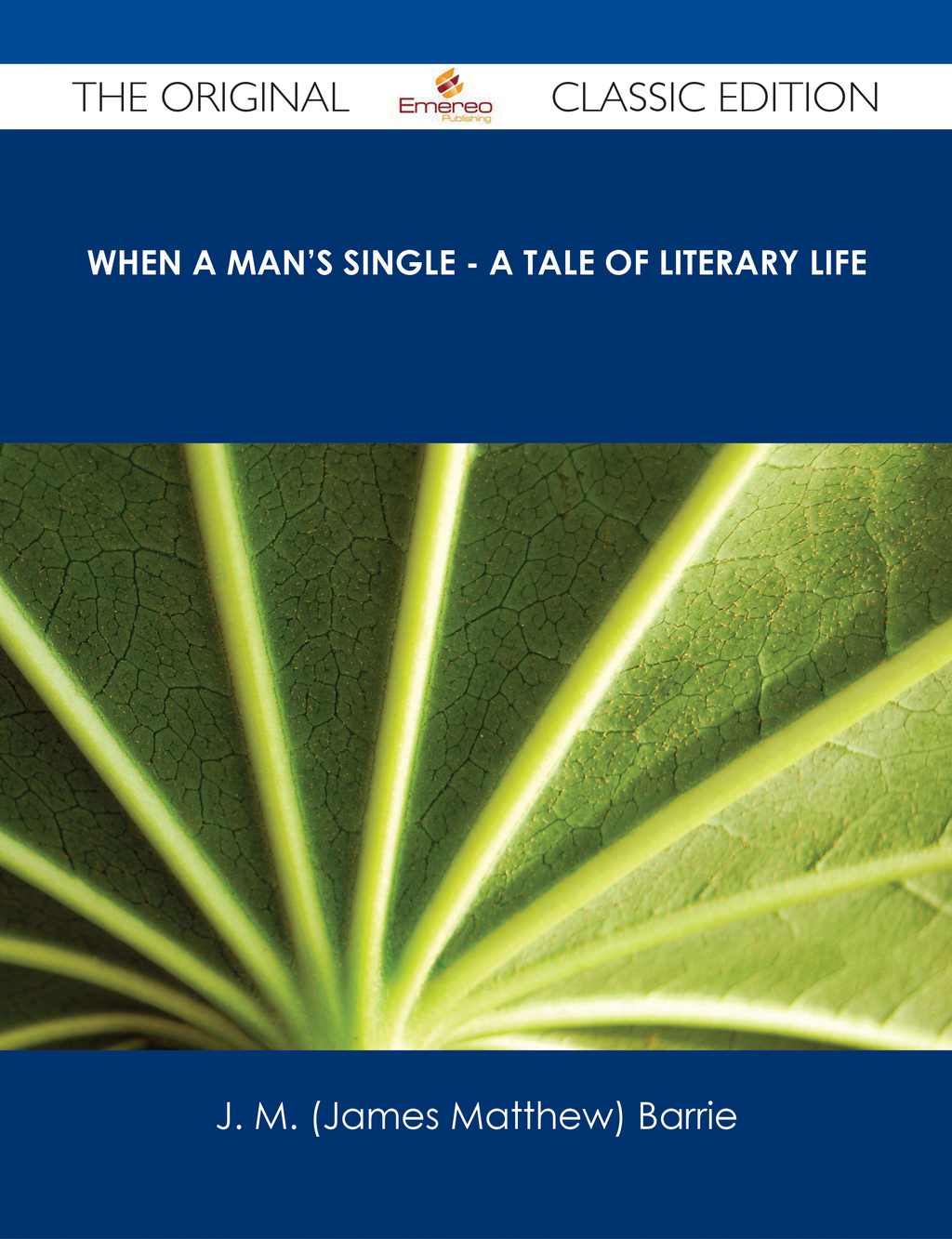 Cover Image: When a Man's Single - A Tale of Literary Life - The Original Classic Edition