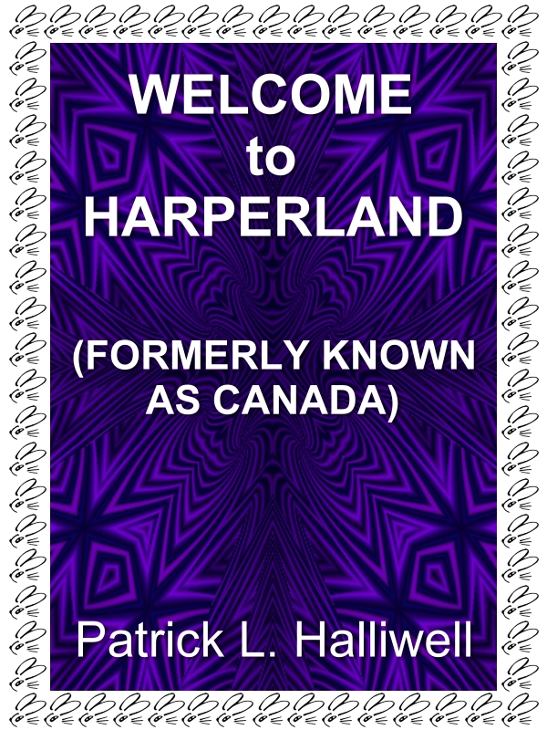 Welcome to Harperland (formerly known as Canada)