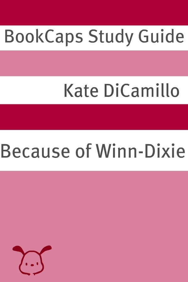 Because of Winn-Dixie (A BookCaps Study Guide) By: BookCaps