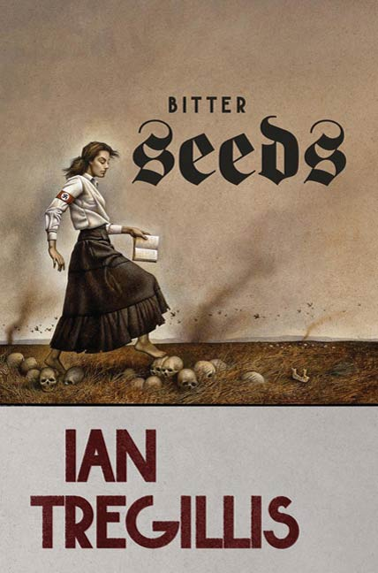 Bitter Seeds By: Ian Tregillis