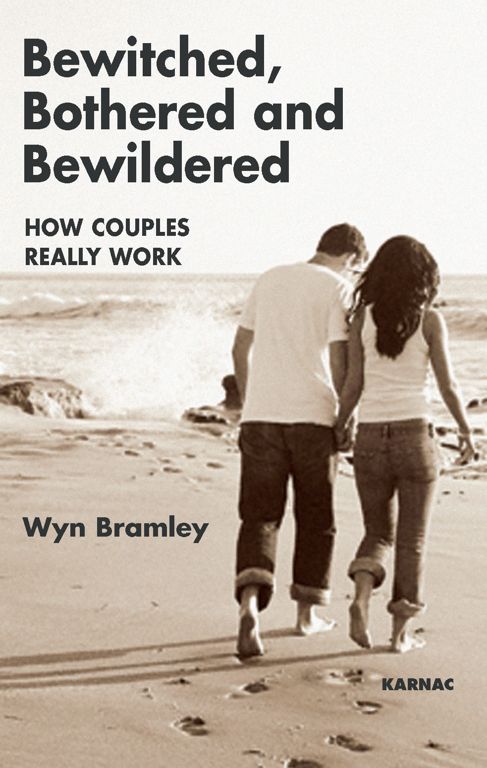 Bewitched, Bothered and Bewildered: How Couples Really Work By: Wyn Bramley