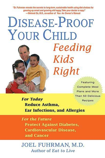 Disease-Proof Your Child By: Joel Fuhrman