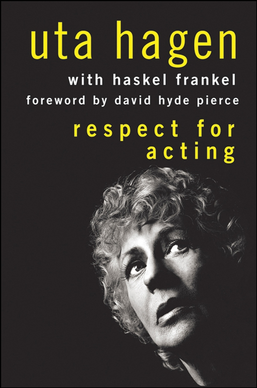 Respect for Acting By: Uta Hagen
