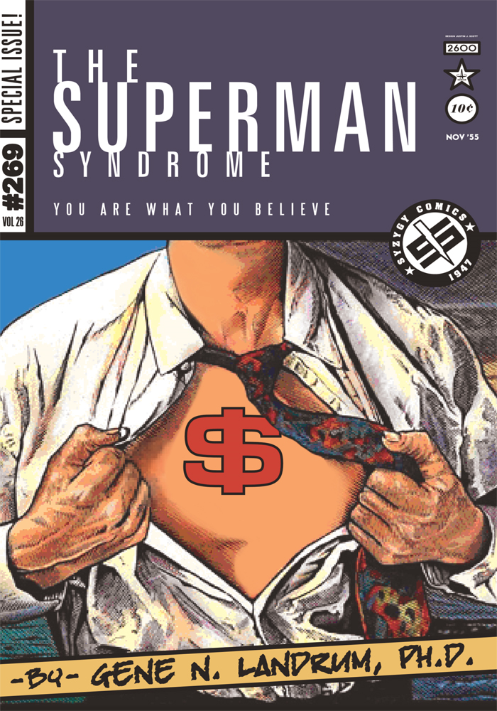 The Superman Syndrome—The Magic of Myth in The Pursuit of Power By: Gene Landrum