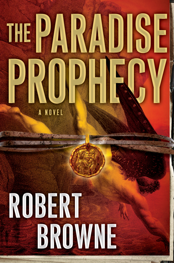The Paradise Prophecy By: Robert Browne