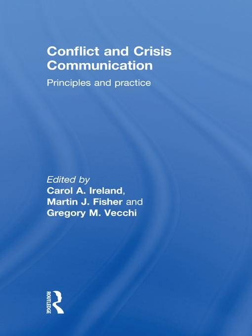 Carol A.  Ireland - Conflict and Crisis Communication: Principles and Practice