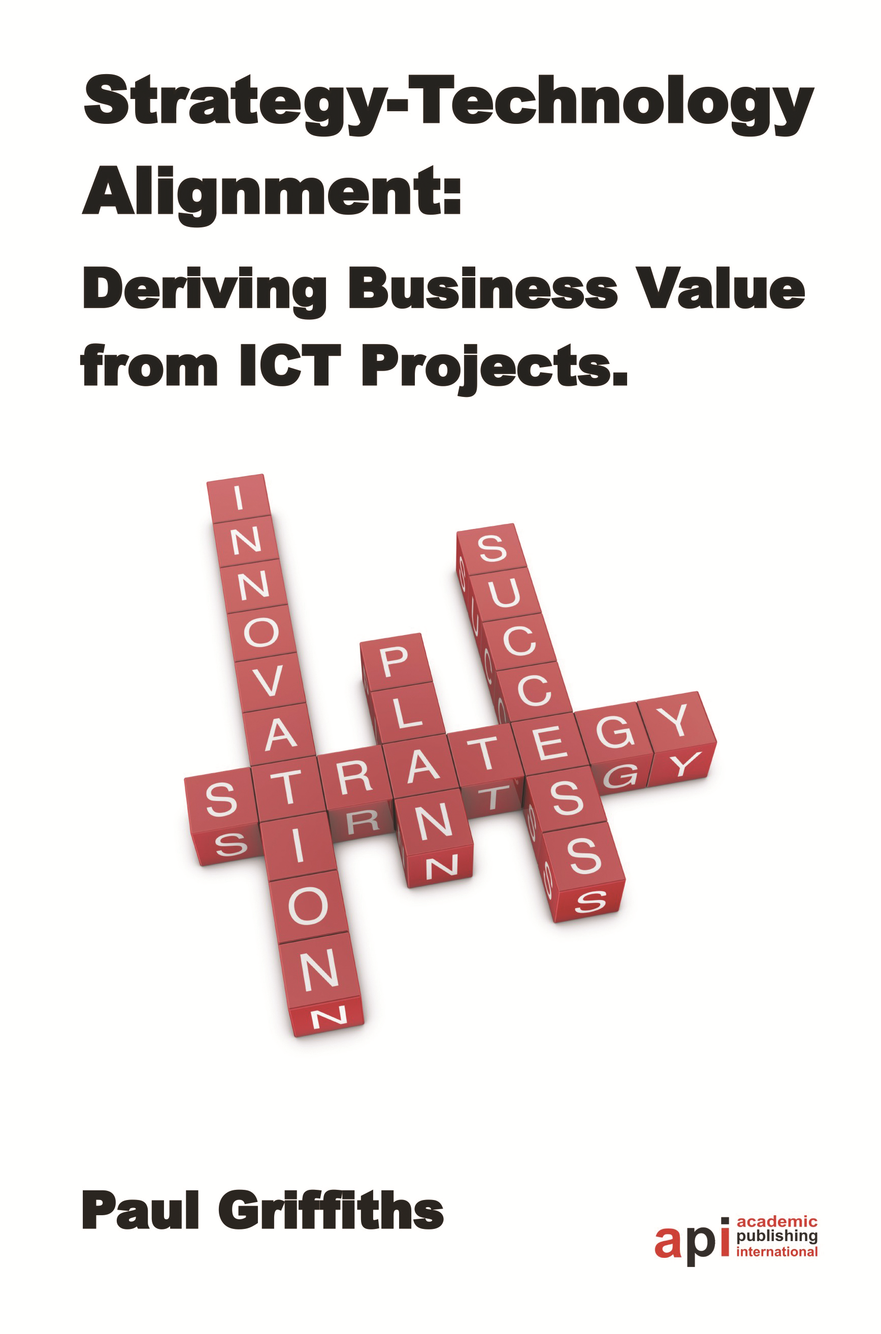 Strategy-Technology Alignment: Deriving Business Valye from ICT Projects