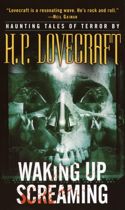 Waking Up Screaming By: H.P. Lovecraft
