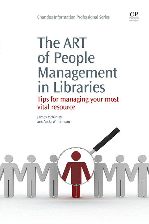 The Art of People Management in Libraries Tips for Managing your Most Vital Resource
