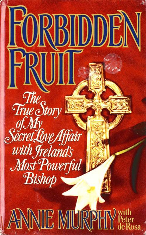Forbidden Fruit By: Annie Murphy,Peter de Rosa