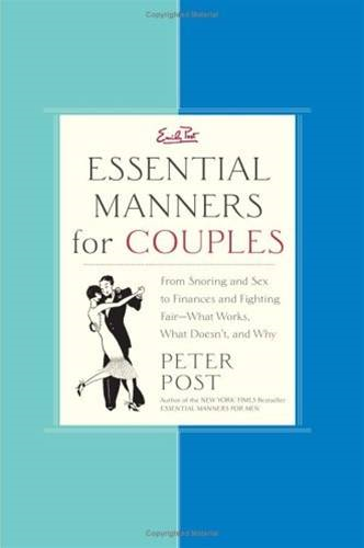 Essential Manners for Couples By: Peter Post