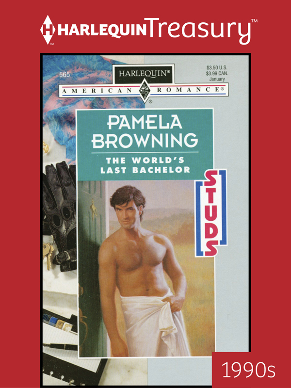 The World's Last Bachelor By: Pamela Browning