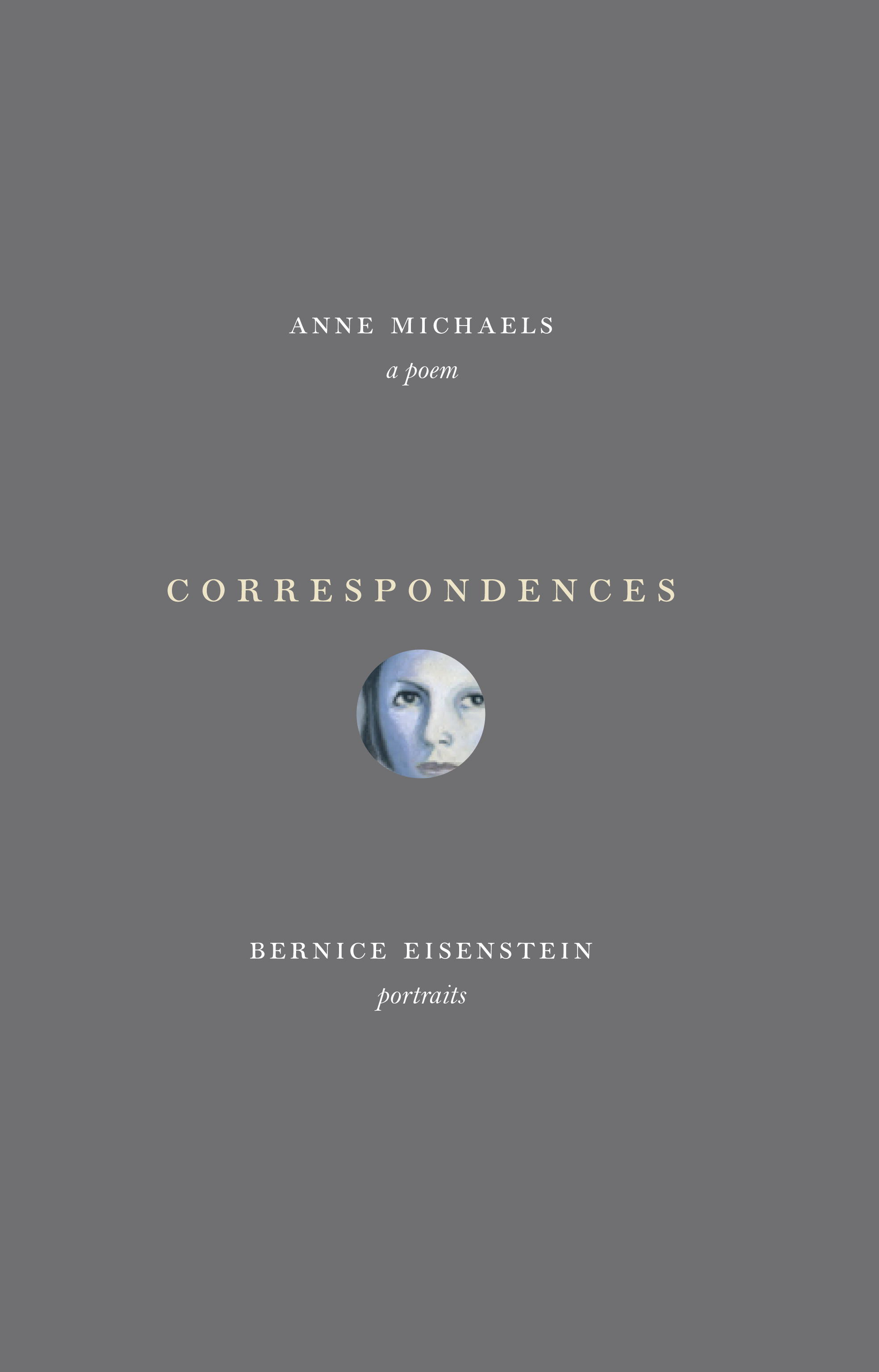 Correspondences By: Anne Michaels,Bernice Eisenstein