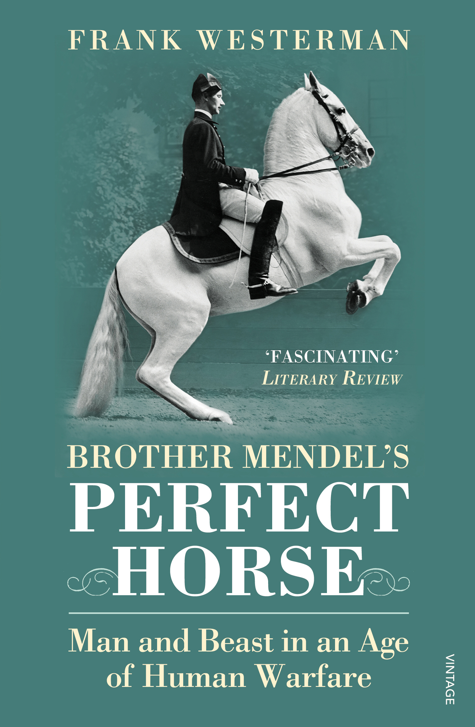 Brother Mendel's Perfect Horse Man and beast in an age of human warfare