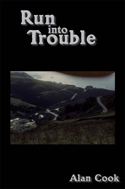 Run into Trouble By: Alan Cook