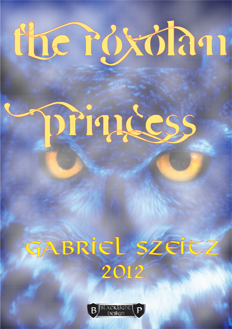 The Roxolan Princess By: Gabriel Szeitz