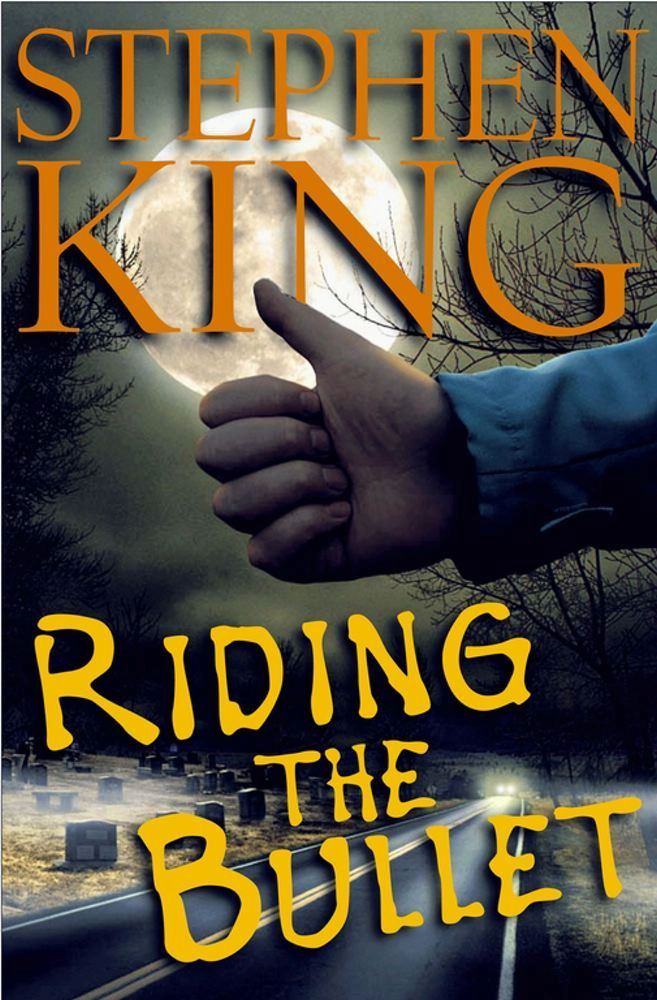 Riding the Bullet By: Stephen King