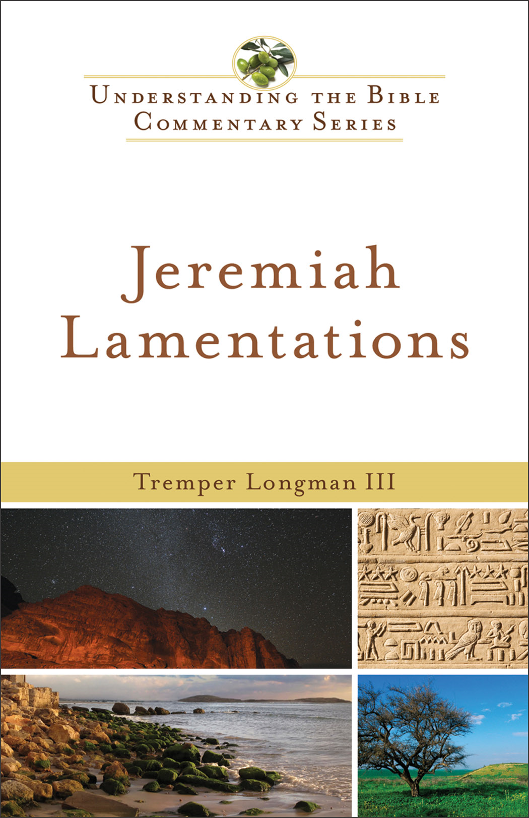 Jeremiah, Lamentations (Understanding the Bible Commentary Series) By: Tremper III Longman