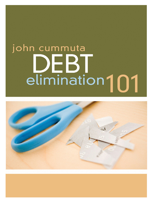 Debt Elimination 101 By: John Cummuta