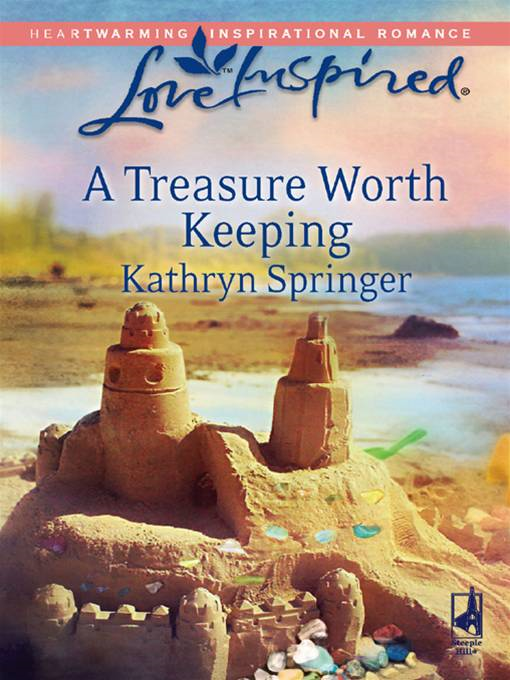 A Treasure Worth Keeping By: Kathryn Springer