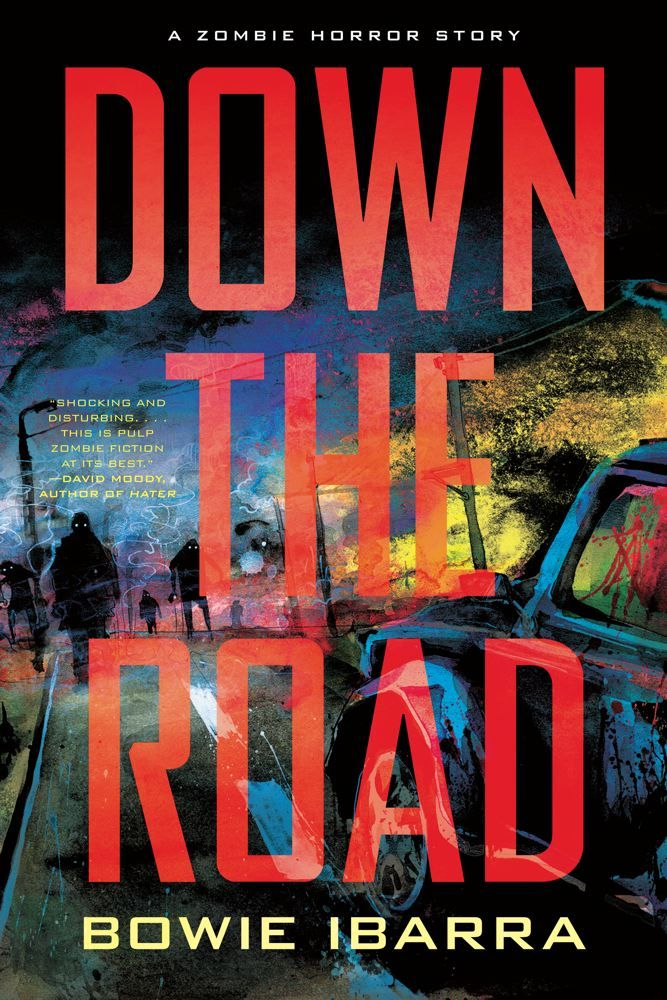Down the Road By: Bowie Ibarra