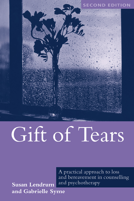 Gift of Tears A Practical Approach to Loss and Bereavement in Counselling and Psychotherapy