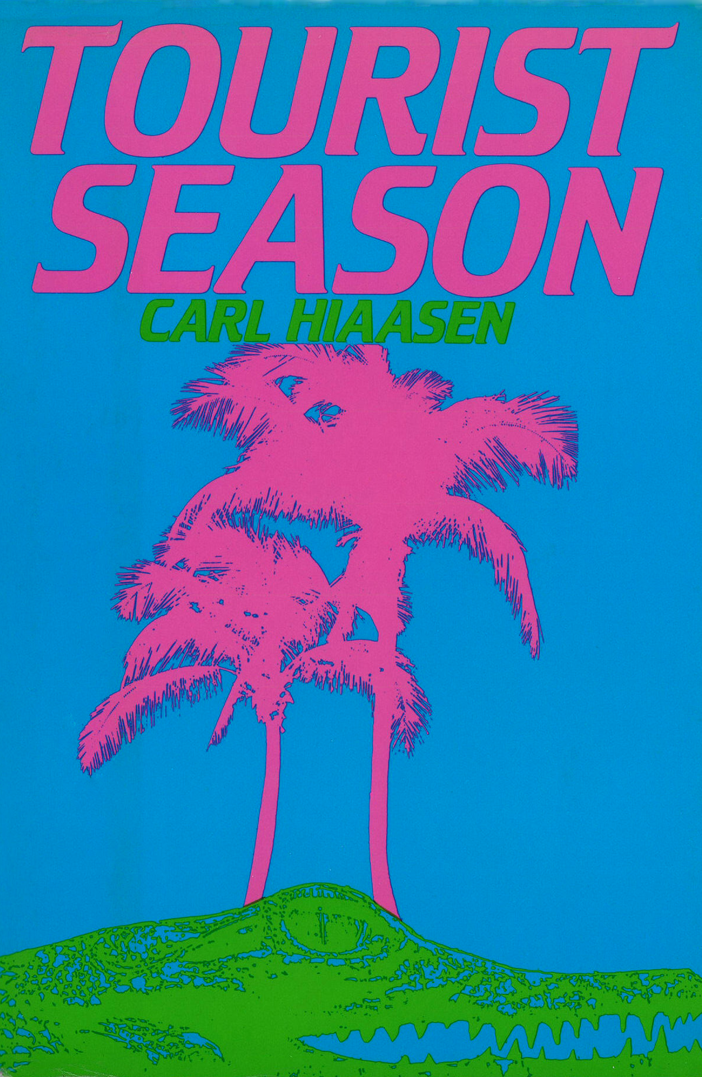 Tourist Season By: Carl Hiaasen