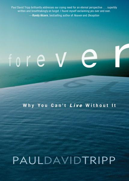 Forever By: Paul David   Tripp