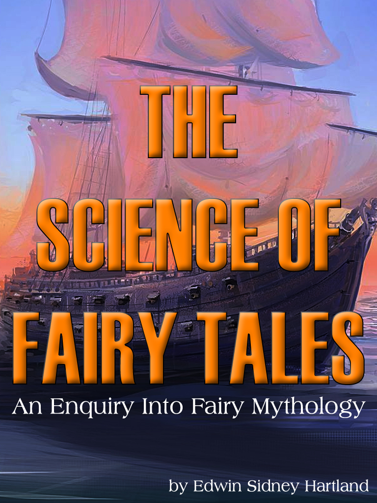 The Science Of Fairy Tales An Enquiry Into Fairy Mythology By: Edwin Sidney Hartland