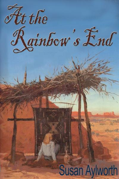 At the Rainbow's End By: Susan Aylworth