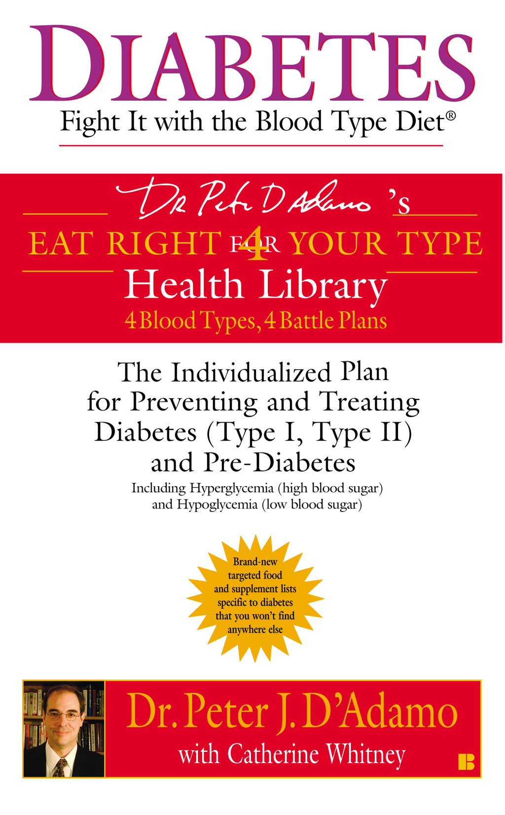 Diabetes: Fight It with the Blood Type Diet By: Catherine Whitney,Peter D'Adamo