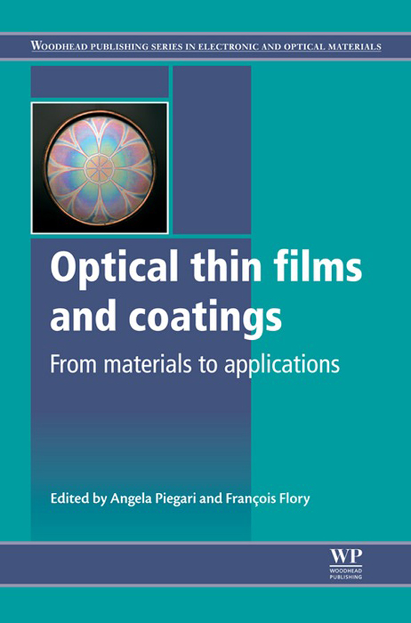 Optical Thin Films and Coatings From Materials To Applications
